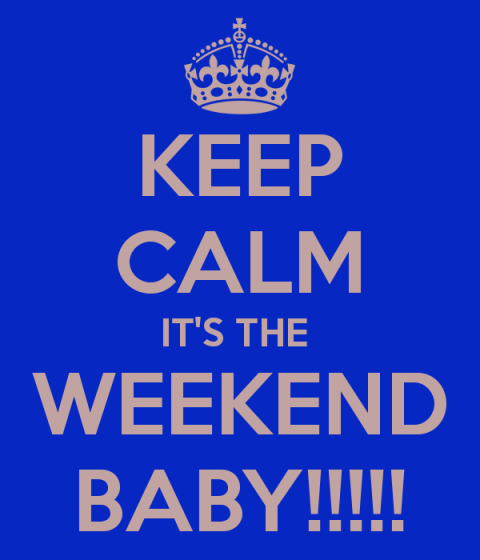 keep-calm-it-s-the-weekend-baby-3